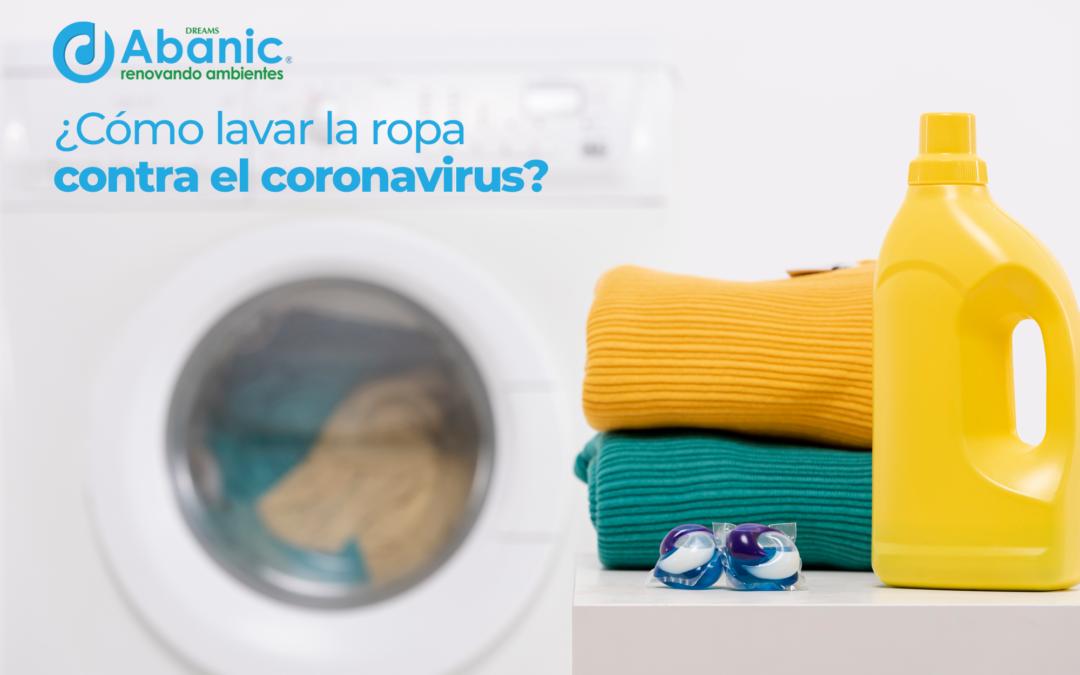 ¿Cómo limpiar tu ropa del coronavirus?