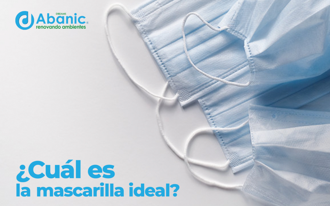 ¿Cuál es la mascarilla ideal?